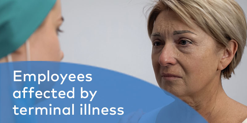Supporting employees affected by terminal illness