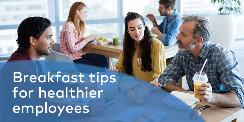 Breakfast tips for better workplace healthy eating