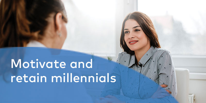 How to motivate and retain millennials