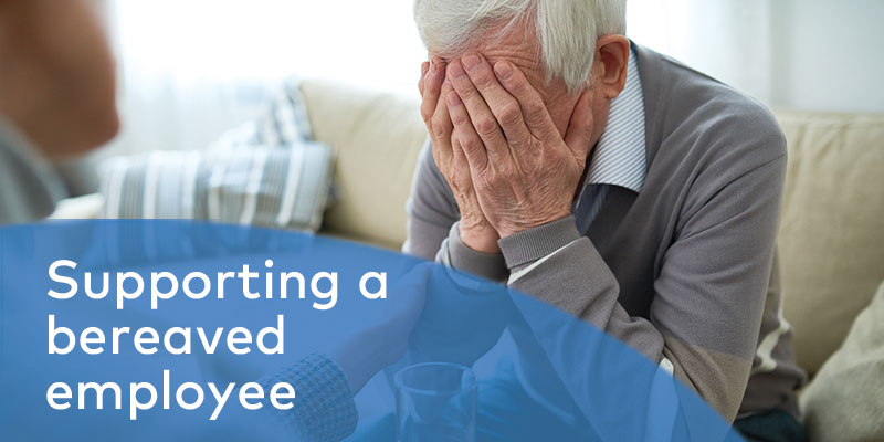 Supporting a bereaved employee