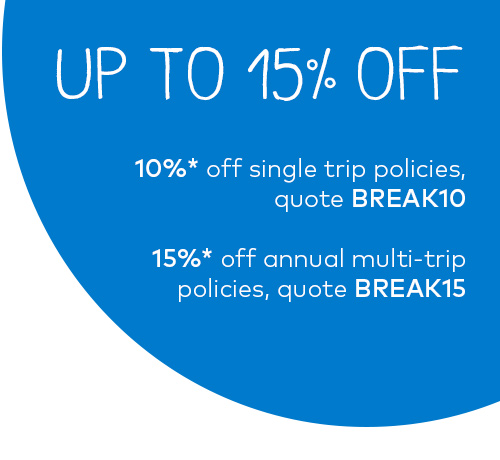 Up to 15% off travel insurance policies. 10%* off single trip policies, quote BREAK10. 15%* off annual multi-trip policies, quote BREAK15.